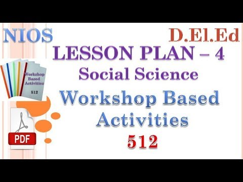 LESSON PLAN - 4 (SOCIAL SCIENCE) Workshop Based Activities 512   (English)