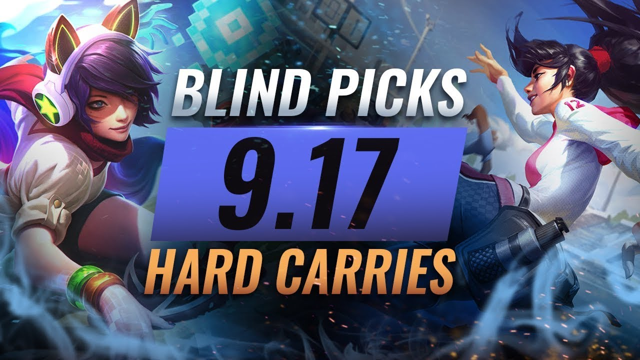 BEST Blind Picks & HARD CARRY Champions For EVERY ROLE in Patch 9 17 -  League of Legends Season 9