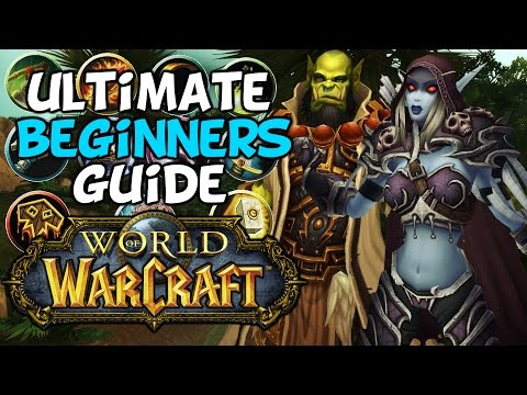 """World Of Warcraft Beginners Guide """"Everything You Need To Know"""""""