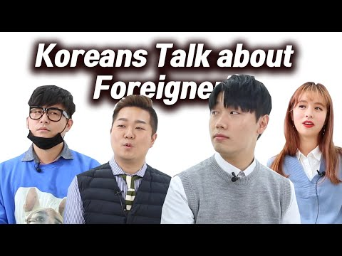 What Do You Think Of Foreigners Living In Korea?