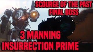 3 Man Insurrection Prime Boss - Scourge of the Past | Destiny 2