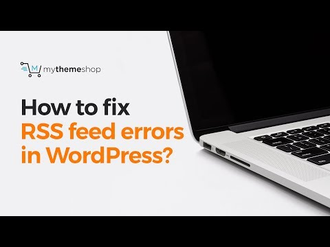 How to fix the RSS feed errors in WordPress?