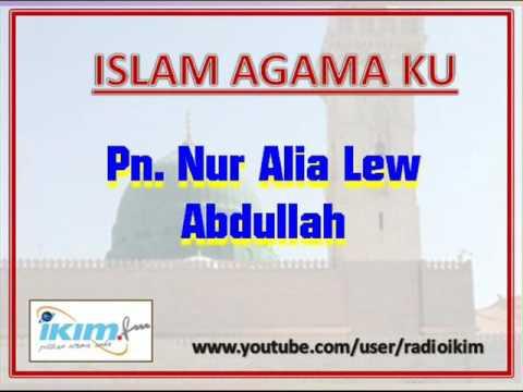 ISLAM AGAMA KU - Pn. Nur Alia Lew Abdullah