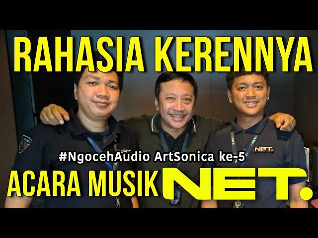 Ini Dia RAHASIA Di Balik Kerennya Acara Musik NET TV #NgocehAudio ArtSonica ke-5
