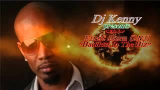 DJ KENNY PRESENTS FIRST BORN (LNJ) BADDEST IN THE BIZ PT1 MIXTAPE  LINK IN DESCRIPTION - JULY 2012