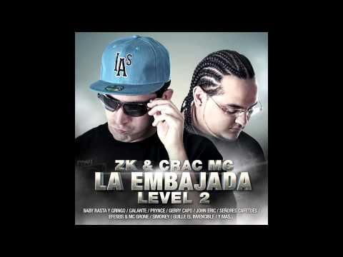 03- Zk & Crac Mc - Desquitate Conmigo ft Og Black  & Guayo (LA EMBAJADA LEVEL 2)