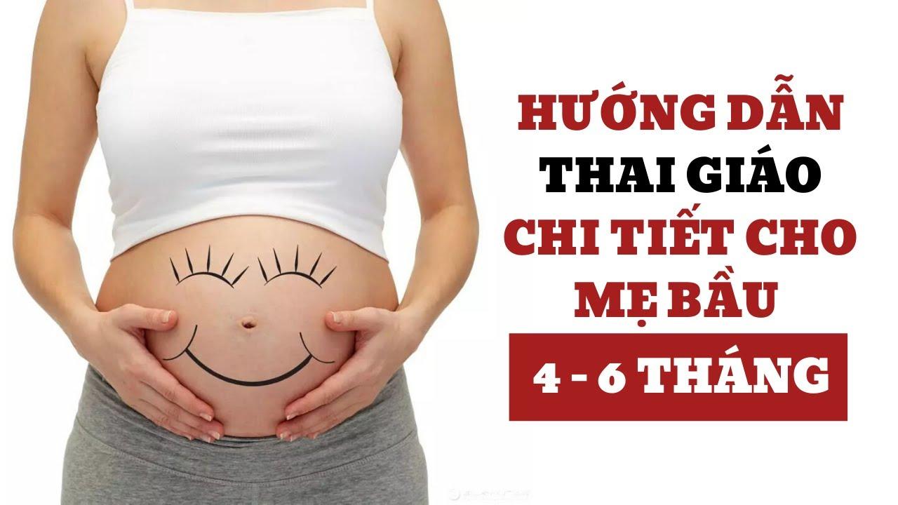Hướng Dẫn Thai Giáo 3 Tháng Giữa Thai Kì Chi Tiết Cho Mẹ Bầu – Giáo Dục Sớm