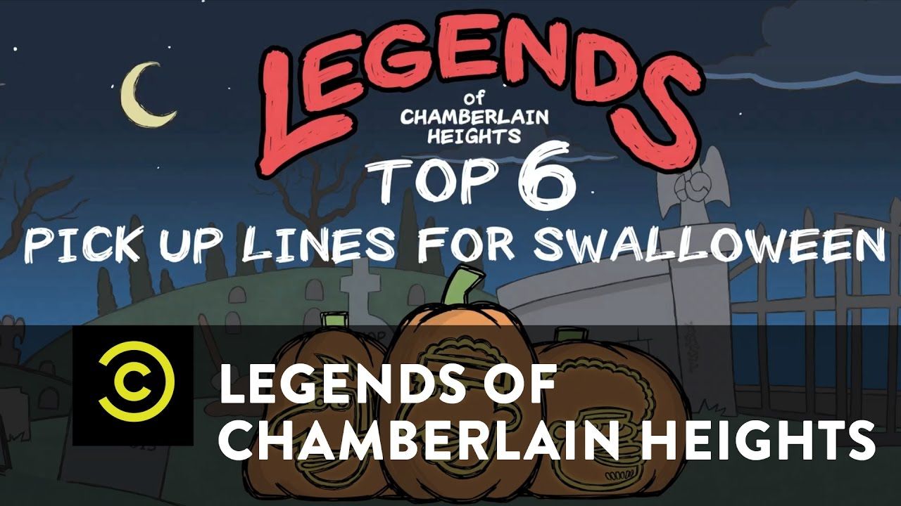 legends of chamberlain heights - exclusive - top six pickup lines
