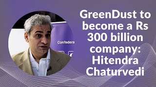 GreenDust to become a Rs 300 billion