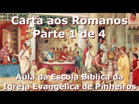 Carta aos Romanos parte 1/4: Introdução à carta aos Romanos (cap 1-4)