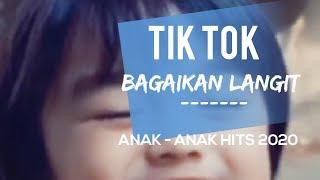 Download TIK TOK - BAGAIKAN LANGIT | ANAK - ANAK GEMES | HITS 2020.