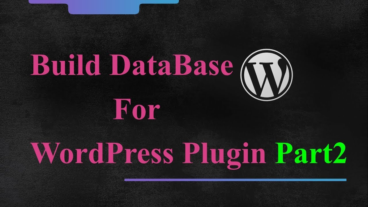 WordPress Plugin Development - How To Insert Data In Database Through Forms - Part 2