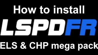 LSPDFR: How to install ELS and CHP mega pack
