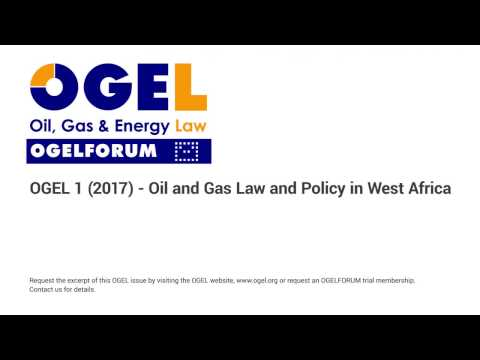 OGEL  1 (2017) - Oil and Gas Law and Policy in West Africa