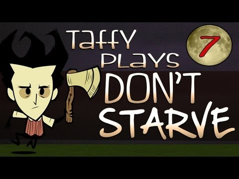 Don't Starve: Part 7 (Too Little, Too Late?)