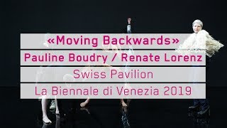 «Moving Backwards», Pauline Boudry / Renate Lorenz – La Biennale di Venezia 2019