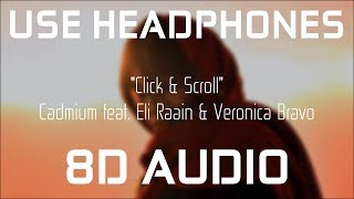Cadmium - Click & Scroll (feat. Eli Raain & Veronica Bravo) 8D AUDIO
