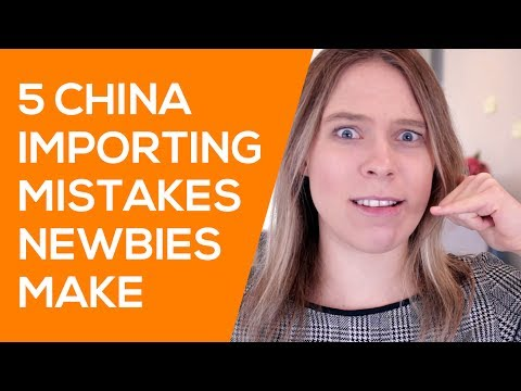 5 Mistakes New Importers Make When Importing Products From China