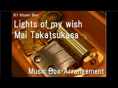 Lights of my wish/Mai Takatsukasa [Music Box] (Gaim Gaiden: Kamen Rider Zangetsu/Kamen Rider Baron)