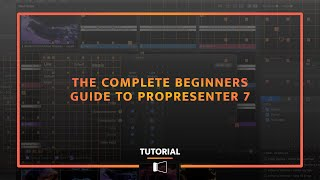 The Complete Beginners Guİde To ProPresenter 7