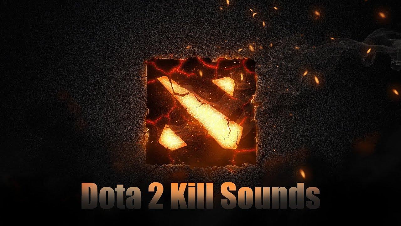 dota 2 kill sounds youtube