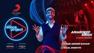 Hamari Adhuri Kahani The Dance Project | Amardeep Singh | Lyrical Robotic
