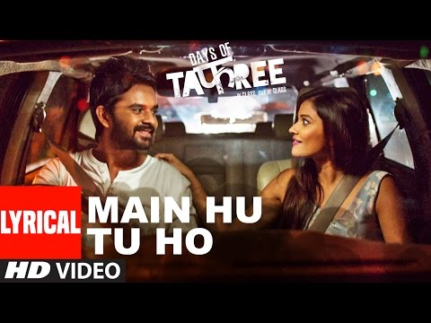 MAIN HU TU HO Full Song with Lyrics | Days...