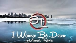 Brandy - I Wanna Be Down (LeMarquis Remix)