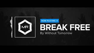 Watch Without Tomorrow Break Free video