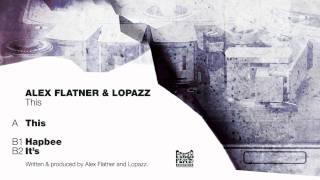 Alex Flatner & Lopazz: This