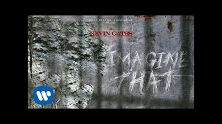 Kevin Gates - Imagine That [Official Audio]