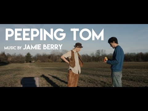 Peeping Tom- Jamie Berry (MUSIC VIDEO)