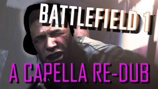 Battlefield 1 Trailer A Capella Re-Dub