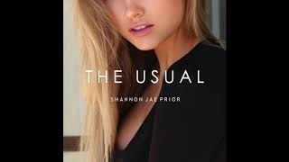 Shannon Jae Prior - The Usual (Audio)