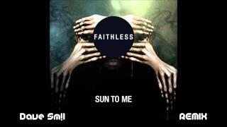 Faithless - Sun To Me (Dave Sm!l Remix).wmv