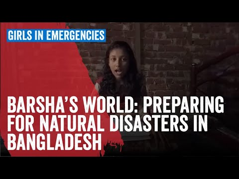 Barsha's World: Preparing For Natural Disasters In Bangladesh