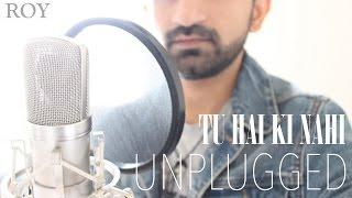 Tu Hai Ki Nahi | Roy | Ankit Tiwari | Cover by Ravi