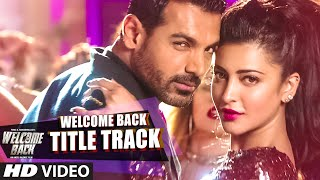 Download Hindi Video Songs - Welcome Back (Title Track) VIDEO Song - Mika Singh | John Abraham | Welcome Back | T-Series
