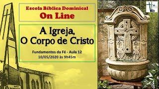 A Igreja, O Corpo de Cristo - Aula 12
