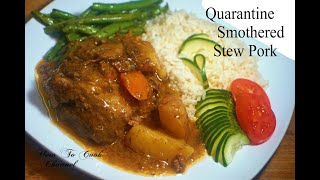 HOW TO COOK QUARANTINE SMOTHERED STEW PORK WITH POTATO AND CARROT