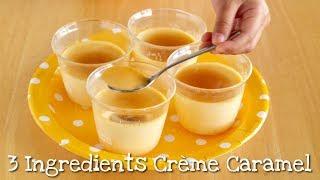 3 Ingredients Crème Caramel (EASIEST EVER Japanese Purin Recipe) | OCHIKERON | Create Eat Happy :)