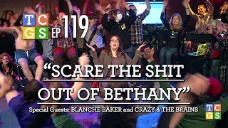 [Public Access] TCGS #119 - Scare the Shit out of Bethany