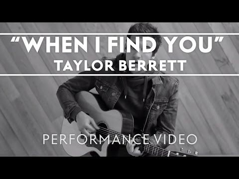 Taylor Berrett - When I Find You [OFFICIAL PERFORMANCE VIDEO]