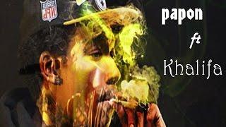 Papon Banao Banao ft. Wiz Khalifa full HD