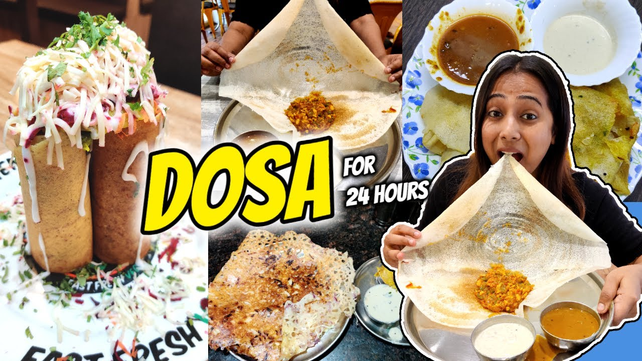 I only ate DOSA for 24 Hours | Different types of Dosa | Food Challenge