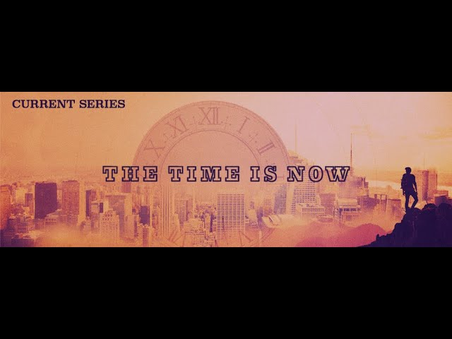 The Time Is Now - Week 1 - Lew Vandermeer