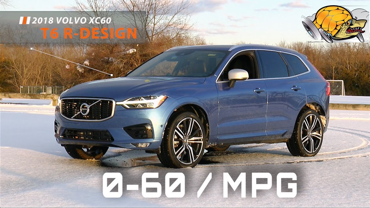 2018 Volvo Xc60 T6 R Design 0 60 Mph Review Highway Mpg Road Test