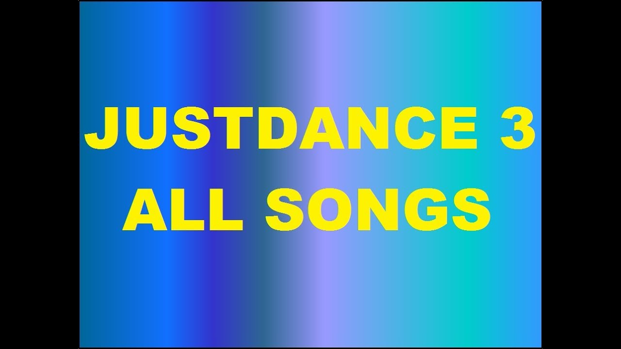 Just Dance 3 All Songs Dances Youtube
