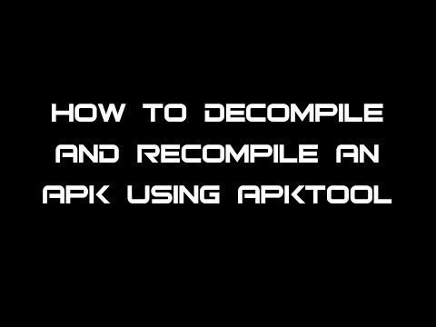 HOW TO DECOMPILE/RECOMPILE ANDROID APKs USING APKTOOL