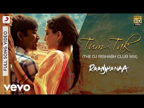 Tum Tak Remix - Raanjhanaa | A.R. Rahman | Dhanush, Sonam Kapoor